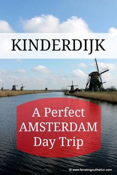 No trip to the Netherlands would be complete without a windmill or two. Here's everything you need to know to plan a Kinderdijk day trip from Amsterdam.