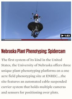 University of Nebraska Research at ENREC - Nebraska Plant Phenotyping: Spidercam.  Check out this video and see this incredible technology in action!