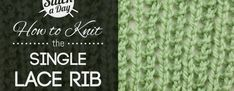 How to Knit the Single Lace Rib Stitch