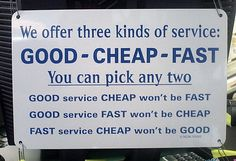 Good-cheap and fast? :)
