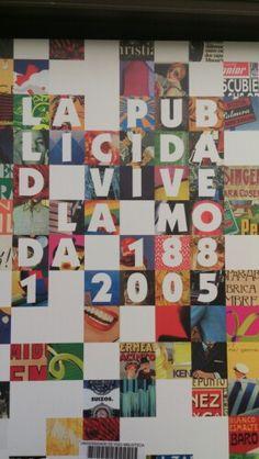 La Publicidad vive la moda, 1881-2005 : [exposición], [Mercado Puerta de Toledo, Madrid, del 13 de septiembre al 9 de octubre 2005] = [Advertising lives fashion, Mercado Puerta de Toledo, Madrid, 13th September to 9th October]