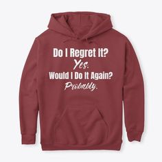 Do I Regret It? t shirts - Weird Shirts - Ideas of Weird Shirts - Do I Regret It? t shirtsFunny Apparel Exclusive! Available for few days onlyChoose your style and color below Safe & Secure Checkout VERY High-Quality Hoodies & Tees TAG: funny memes Sarcastic Shirts, Funny Shirt Sayings, Funny Tee Shirts, Shirts With Sayings, T Shirts, Clothes With Quotes, Funny Hoodies, Funny Sweatshirts, Funny Sweaters