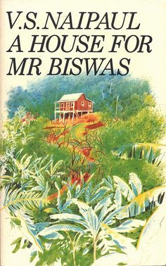 A House for Mr Biswas - VS Naipaul