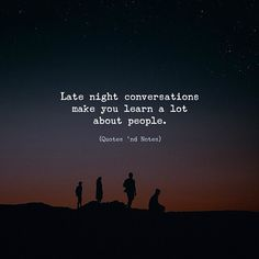 Late night conversations make you learn a lot about people. Night Quotes Thoughts, Late Night Quotes, Night Qoutes, Late Night Thoughts, Thoughts And Feelings, Mood Quotes, True Quotes, Quotes About Night, Wisdom Quotes