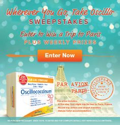 Enter every day for a chance to win a Grand Prize trip for two to Paris, France, plus weekly prizes from Boiron Oscillococcinum.