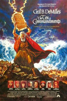 The Ten Commandments, 1956 Director Cecil B. DeMille  (I'm not kidding...I LOVE this movie.)--So let it be written, so let it be done!