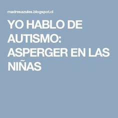 YO HABLO DE AUTISMO: ASPERGER EN LAS NIÑAS