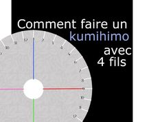 Comment réaliser un kumihimo à quatre fils ?