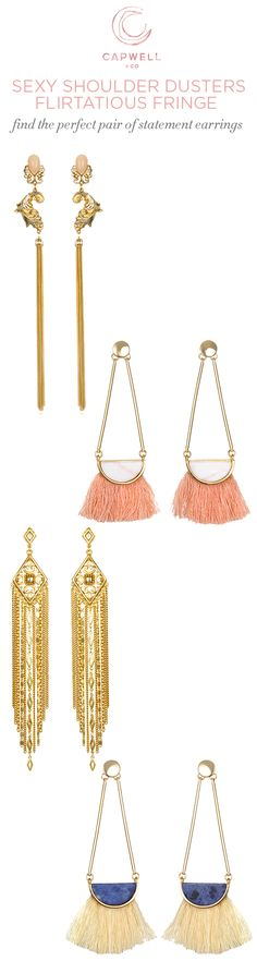 Stock up on your summer statement earrings. From fringe to shoulder dusters, we'll help you find your favorite. See the collection at Capwell.co.