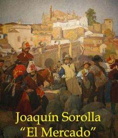 """Montehermoso Cultural: Joaquín Sorolla. El cuadro dedicado a Extremadura """"El Mercado"""" y los tipos de Montehermoso"""