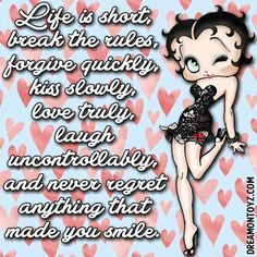 Life is short, break the rules, forgive quickly, kiss slowly, love truly, laugh uncontrollably, and never regret anything that made you smile. ➡ More Betty Boop graphics & greetings:  http://bettybooppicturesarchive.blogspot.com/  ~And on Facebook~ https://www.facebook.com/bettybooppictures ~ #BettyBoop winking on heart background #quotes #sayings