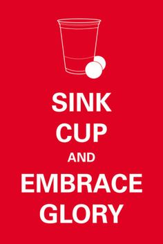 Sink Cup Photo from AllPosters.com Sign Quotes, Funny Quotes, Eternal Glory, Games To Win, Adult Birthday Party, Birthday Ideas, Funny Posters, Beer Pong, College Life