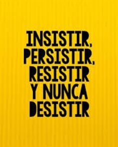 """""""Insistir, persistir, resistir y nunca desistir"""". - Tap the link now to Learn how I made it to 1 million in sales in 5 months with e-commerce! I'll give you the 3 advertising phases I did to make it for FREE! Inspirational Phrases, Motivational Phrases, Spanish Quotes, Spanish Phrases, More Than Words, Positive Vibes, Positive Phrases, Sentences, Wise Words"""