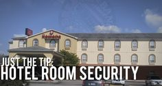Just The Tip: Hotel Room Security We find ourselves on the road on a regular basis (check out our Traveling …