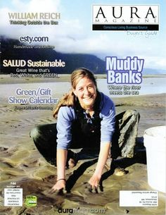 AURA MAGAZINE Conscious Living Business Source Buyer's Guide, March/April 2010 - Where the River Meets the Sea ............. this is so funny that she's using that glacial silt mud found all over Alaska .... I've never seen anyone putting it purposefully on their skin :) Her products have great reviews on Amazon
