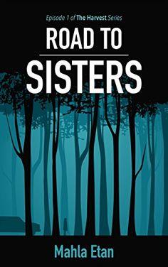 Road To Sisters: Episode 1 (The Harvest) by Mahla Etan http://www.amazon.com/dp/B018MD0QNC/ref=cm_sw_r_pi_dp_sUadxb09XA20Y