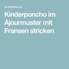Kinderponcho im Ajourmuster mit Fransen stricken
