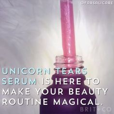 Unicorn tears serum is the latest beauty trend you need to try.