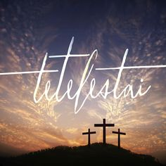 "It is finished. Jesus said, ""Tetelestai"""