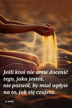 Nie pozwól by mieli wpływ na to jak się czujesz I Love You, My Love, Motto, Self Esteem, Happy Life, Cool Words, Life Lessons, Quotations, It Hurts