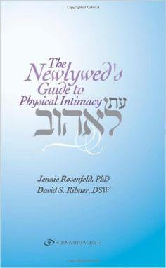 The Newlywed Guide to Physical Intimacy: Jennie Rosenfeld, PhD, David S. Ribner, DSW: 9789652295354: Amazon.com: Books