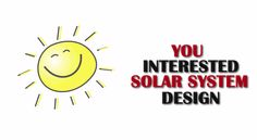 We are very happy that you are interested in PV system design. Step one is available exclusively on udemy @ 50%.
