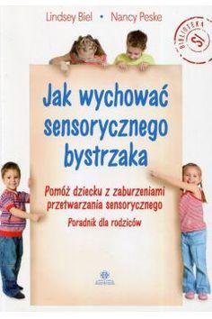 Jak wychować sensorycznego bystrzaka 50zl Asd, Kids Learning, Montessori, Psychology Books, Teacher, Education, Reading, Confidence, Inspiration