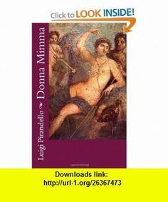 Donna Mimma (Italian Edition) (9781463645229) Luigi Pirandello , ISBN-10: 1463645228  , ISBN-13: 978-1463645229 ,  , tutorials , pdf , ebook , torrent , downloads , rapidshare , filesonic , hotfile , megaupload , fileserve