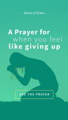A prayer for when you feel like giving up | Prayer tips | Prayers | devotional | Pray without ceasing | Prayer changes things | #pray #christian #faith #devotional