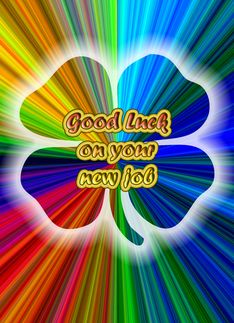 Good Luck With Your New Job Cards from Greeting Card Universe New Job Card, Good Luck Cards, St Paddys Day, Holiday Pictures, Happy Moments, New Love, Haha Funny, Amazing Quotes, Beautiful Words