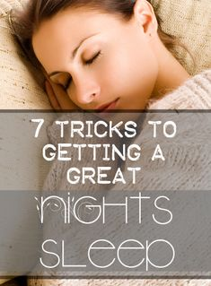 7 Tricks to Getting a Great Nights Sleep (1)