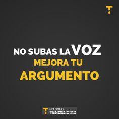 #Frases No subas la Voz mejora tu Argumento http://nosolotendencias.es/