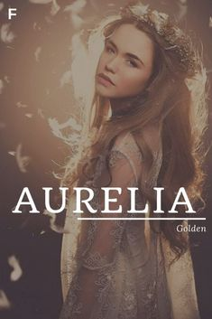 Aurelia meaning Golden Latin names A baby girl names A baby names female names whimsical baby names baby girl names traditional names names that start with A strong baby names unique baby names feminine names nature names Strong Baby Names, Rare Baby Names, Unisex Baby Names, Twin Baby Names, Southern Baby Girl Names, Country Baby Names, Country Girls, Pretty Names, Cute Names