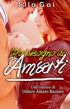 Romance and Fantasy for Cosmopolitan Girls: HO BISOGNO DI AMARTI di Ella Gai