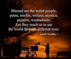 blessed are the weird people...