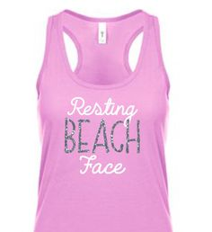 Ladies Tank, Workout Tank, Beach Tank, Beach Wear, Summer Fashion, Summer Clothes, Vacation Clothes, Racerback Tank, Resting Beach Face Tank by TeeRificDesigns on Etsy