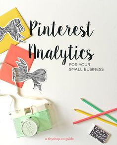 This free guide to Pinterest Analytics is specifically for small business owners - whether you're selling crafts or other physical goods, or just trying to get more eyes on your blog content. It explains how to use Pinterest's data to get more traffic and includes a concrete checklist of all the really simple things you can do today to give your online business a boost (and get more Pinterest followers in the meantime).