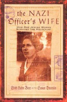 The Nazi officer's wife : how one Jewish woman survived the Holocaust.  Click the cover image to check out or request the biographies and memoirs kindle.