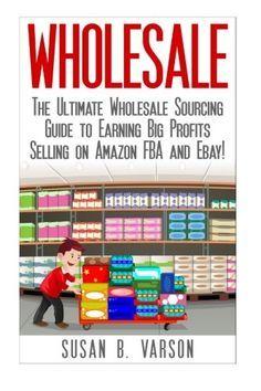Wholesale: The Ultimate Wholesale Sourcing Guide to Earning Big Profits on Amazo. Make Money On Amazon, Sell On Amazon, How To Make Money, Amazon Jobs, Amazon Hacks, Amazon Fba Business, Online Business, Retail Arbitrage, Blogging
