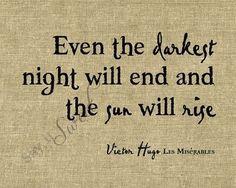 Even the darkest nights