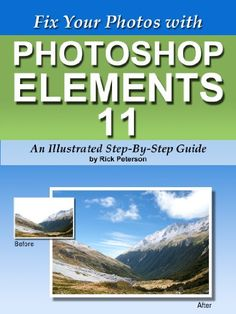 Free Kindle Book For A Limited Time : Fix Your Photos with Photoshop Elements 11 - An Illustrated Step-By-Step Guide - Now you can save many of your messed up photos…Photoshop Elements is the best-selling consumer photo-editing program. As we all take more and more digital photos it's the clear choice to fix our less than perfect photographs.In this fully illustrated step-by-step guide you'll learn how to fix some of the most common photography problems. You'll see exactly where to go and…