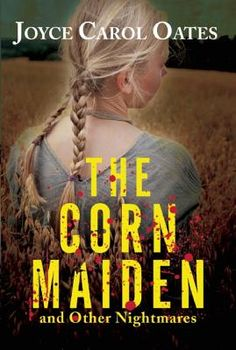The Corn Maiden and Other Nightmares by Joyce Carol Oates.  A little girl is held hostage in preparation for a sacrifice to an Indian legend in this collection of short stories and novellas.  Perfect for readers who like their horror to be more literary than gory.