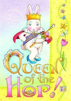 Mary Engelbreit ~ Queen of the Hop...