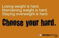 It's all hard--but sometimes the hard is worth it! | via @SparkPeople #motivation #quote #weight #diet
