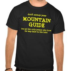 dont annoy your mountain guide t shirt