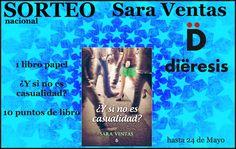 SORTEO NACIONAL La Editorial Diëresis pone a disposición de los seguidores del Blog la última novela de Sara Ventas ¿y si no es casualidad? Un libro en papel y 10 puntos de libro que serán sortead…