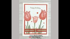 Timeless Tulips Wishing You Happy Birthday - Stamping Creations With Marilyn Wish You Happy Birthday, Create Image, Stampin Up Cards, Tulips, Birthday Cards, Card Making, Instagram Posts, How To Make, Blog