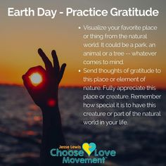 The Choose Love Team invites you to celebrate Earth Day with an exercise in Mindfulness and Gratitude (find link in bio) http://www.jesselewischooselove.org/blog/2017/04/earth-day-minute-of-mindfulness-and-gratitude/ #ChooseLove #EarthDay #Mindfulness #Gratitude