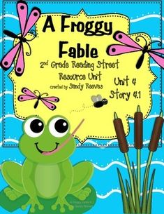 A Froggy Fable Reading Street 2nd Grade Unit 4