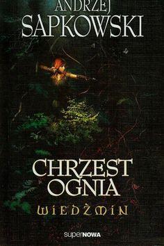 Wiedźmin 5 Chrzest ognia Good Books, My Books, The Witcher Books, Ciri, Gaming Computer, Book Series, Cover Art, Disney, Anime